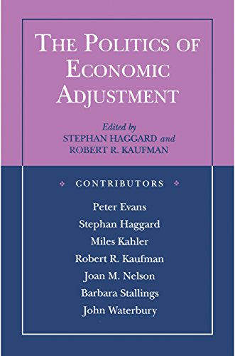 The Politics of Economic Adjustment: International Constraints, Distributive Conflicts and the State (Princeton Paperbacks)