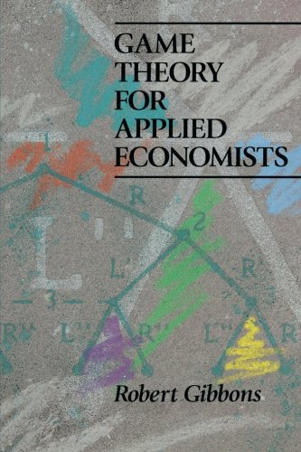 Game Theory for Applied Economists - Gibbons, Robert S.