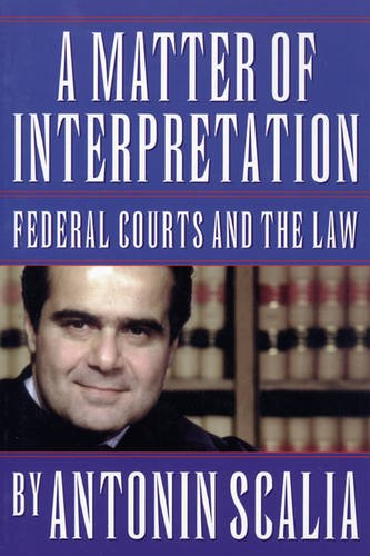 9780691004006: A Matter of Interpretation: Federal Courts and the Law (The University Center for Human Values Series)