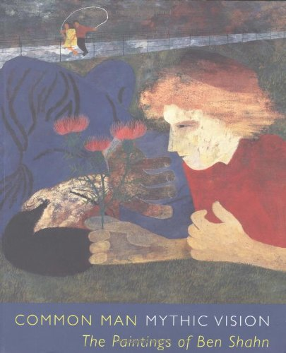 Common Man, Mythic Vision: The Paintings of: Chevlowe, Susan;Shahn, Ben;Detroit