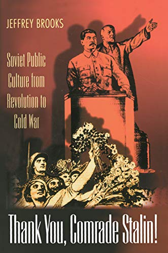 9780691004112: Thank You, Comrade Stalin! Soviet Public Culture from Revolution to Cold War
