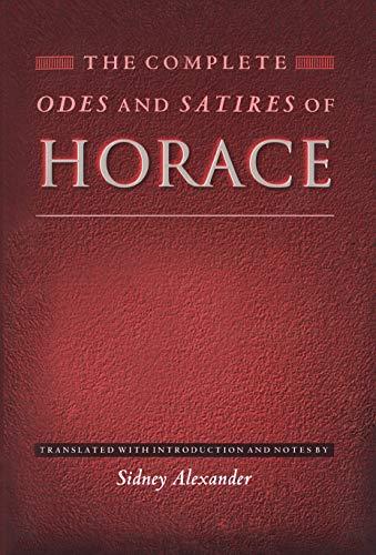 The Complete Odes and Satires of Horace: Alexander, Sidney (translator)