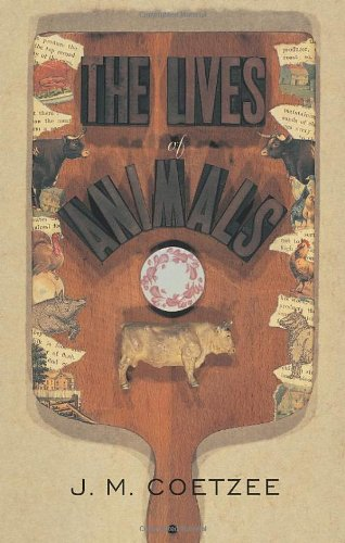 9780691004433: The Lives of Animals: (The University Center for Human Values Series)