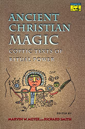 9780691004587: Ancient Christian Magic: Coptic Texts of Ritual Power (Mythos: The Princeton/Bollingen Series in World Mythology)