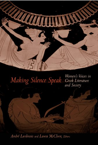 9780691004655: Making Silence Speak: Women's Voices in Greek Literature and Society.