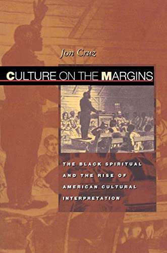 9780691004747: Culture on the Margins: The Black Spiritual and the Rise of American Cultural Interpretation