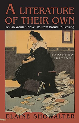 9780691004761: A Literature of Their Own: British Women Novelists from Bronte to Lessing