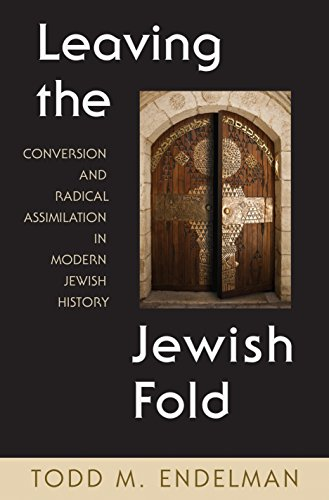 9780691004792: Leaving the Jewish Fold: Conversion and Radical Assimilation in Modern Jewish History