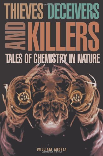 9780691004884: Thieves, Deceivers, and Killers: Tales of Chemistry in Nature