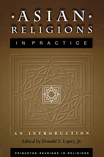 Asian Religions in Practice: An Introduction: Princeton Univ Pr