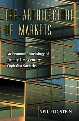 9780691005225: The Architecture of Markets: An Economic Sociology of Twenty-First Century Capitalist Societies