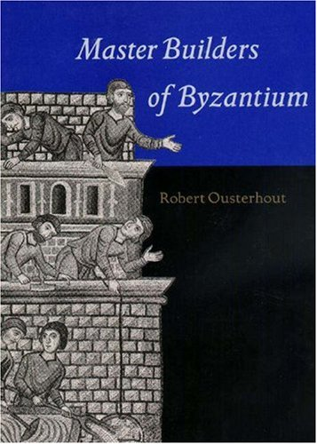 9780691005355: Master Builders of Byzantium
