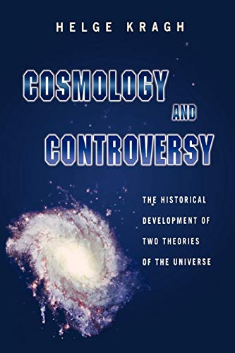 9780691005461: Cosmology and Controversy: The Historical Development of Two Theories of the Universe