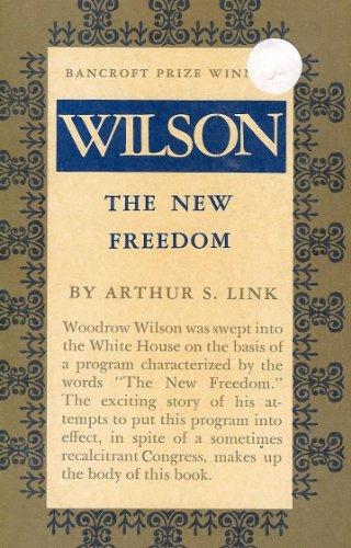 9780691005560: Wilson, Volume II: The New Freedom (Princeton Legacy Library)