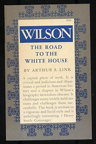 9780691005577: Wilson, Volume I: The Road to the White House (Princeton Legacy Library)
