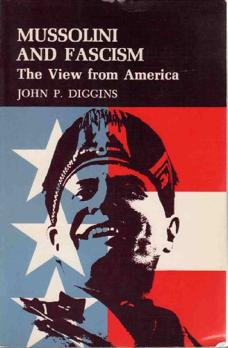 9780691005812: Mussolini and Fascism: The View from America (Princeton Legacy Library)