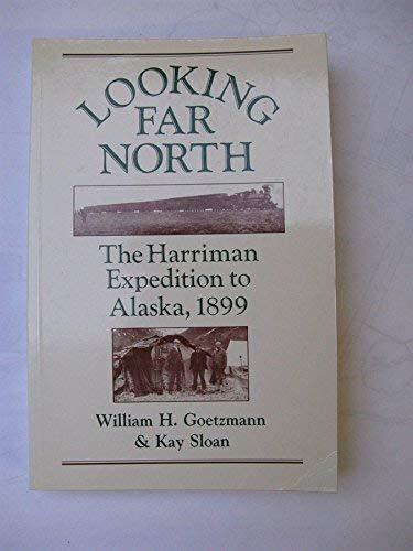 9780691005911: Looking Far North: The Harriman Expedition to Alaska, 1899 (Princeton Paperbacks)