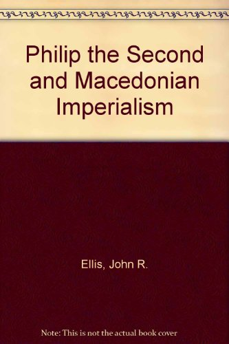 9780691006024: Philip II and Macedonian Imperialism (Princeton Legacy Library)