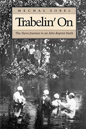 9780691006031: Trabelin' On: The Slave Journey to an Afro-Baptist Faith