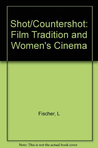 9780691006055: Shot/Countershot: Film Tradition and Women's Cinema