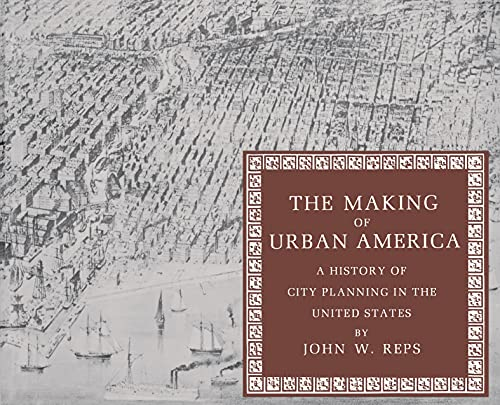 9780691006185: The Making of Urban America. A History of City Planning in the United States