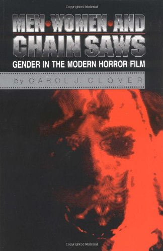 9780691006208: Men, Women, and Chainsaws: Gender in the Modern Horror Film
