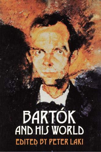 Bartok and His World: Princeton Univ Pr