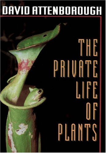 9780691006390: The Private Life of Plants