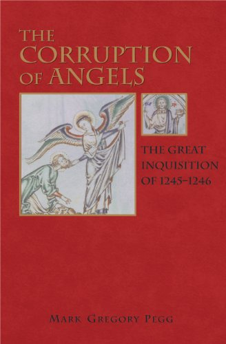 9780691006567: The Corruption of Angels: The Great Inquisition of 1245-1246