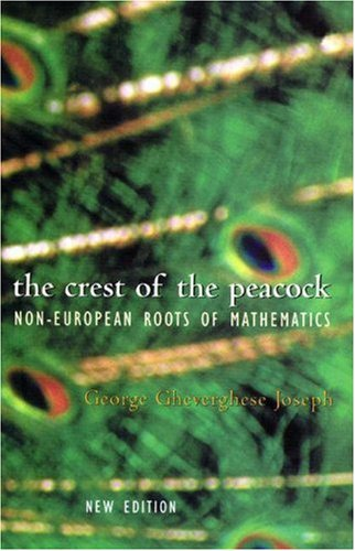 9780691006598: The Crest of the Peacock: The Non-European Roots of Mathematics