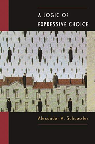 9780691006611: A Logic of Expressive Choice