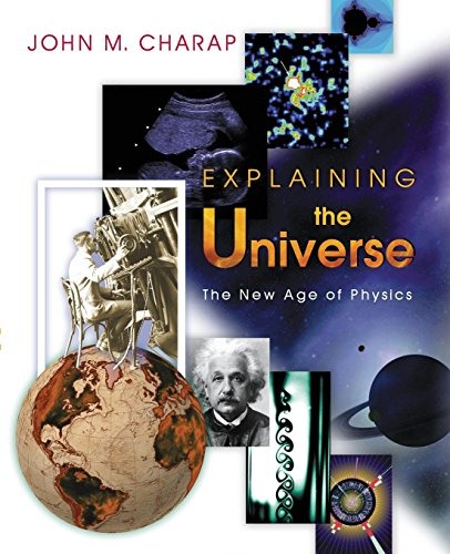 9780691006635: Explaining the Universe: The New Age of Physics