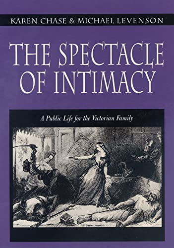 9780691006680: The Spectacle of Intimacy: A Public Life for the Victorian Family (Literature in History)