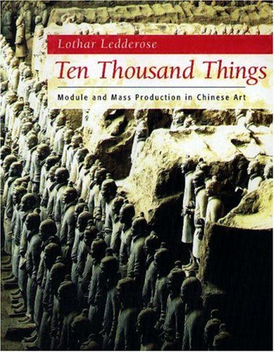 9780691006697: Ten Thousand Things: Module and Mass Production in Chinese Art (The A. W. Mellon Lectures in the Fine Arts)
