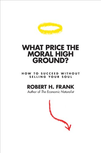 9780691006727: What Price the Moral High Ground?: How to Succeed without Selling Your Soul