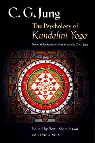 9780691006765: The Psychology of Kundalini Yoga: Notes of the Seminar Given in 1932 (Jung Extracts)