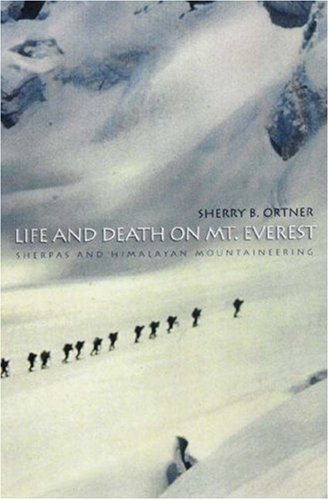 LIFE AND DEATH ON MT. EVEREST: Ortner, Sherry B.