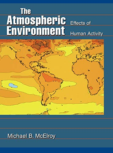 9780691006918: The Atmospheric Environment: Effects of Human Activity