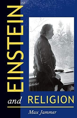 Einstein and Religion: Max Jammer