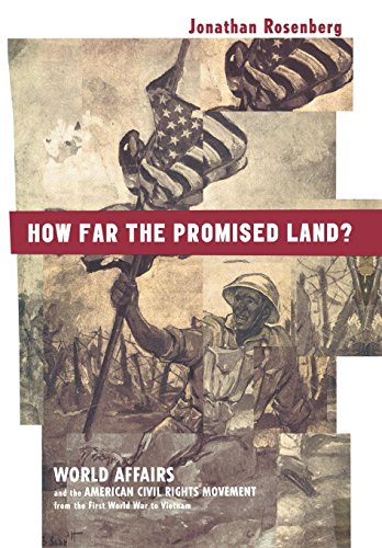 How Far the Promised Land?: World Affairs and the American Civil Rights Movement from the First ...