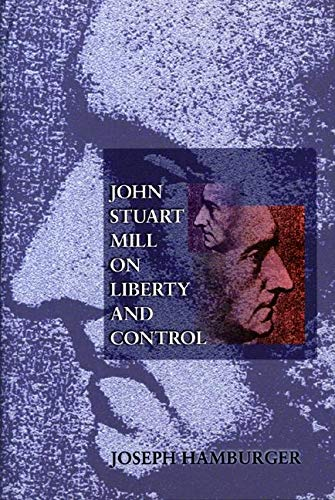 9780691007175: John Stuart Mill on Liberty and Control