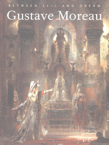 9780691007342: Gustave Moreau: Between Epic and Dream