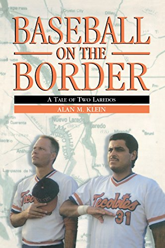 Baseball on the Border: A Tale of Two Laredos: Alan M. Klein