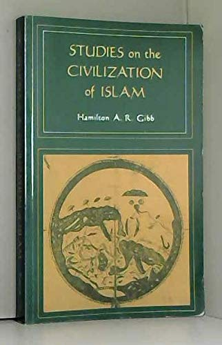 Studies on the Civilization of Islam: Hamilton A. R.