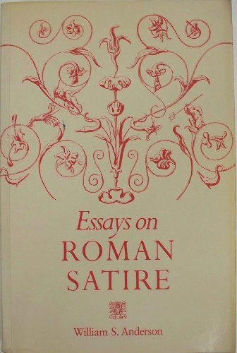 Essays on Roman Satire (Princeton Legacy Library) (0691007918) by William S. Anderson