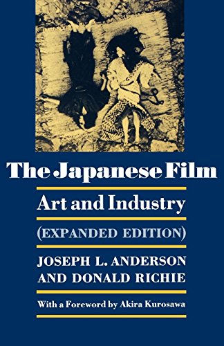 THE JAPANESE FILM : Art and Industry, Expanded Edition