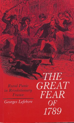 9780691007939: The Great Fear of 1789: Rural Panic in Revolutionary France (Princeton Legacy Library)