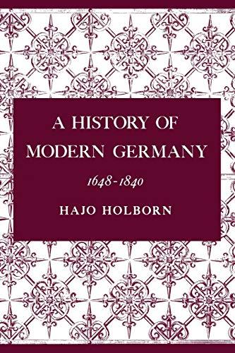 A History of Modern Germany, 1648-1840: Hajo Holborn