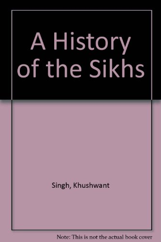9780691008059: A History of the Sikhs. Two-Volume Set, Volumes I and II