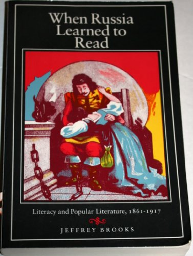 9780691008219: When Russia Learned to Read: Literacy and Popular Literature, 1861-1917